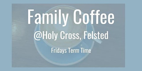 Family Coffee - Felsted Park meet up tickets