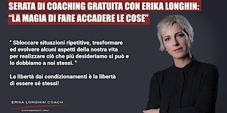 """Serata di Coaching Gratuita - La """"magia"""" di far accadere le cose biglietti"""