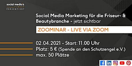Social Media Marketing für die Friseur- und Beautybranche  - jetzt sichtbar Tickets