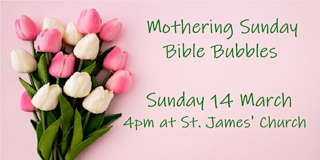 Bible Bubbles for Mothering Sunday tickets