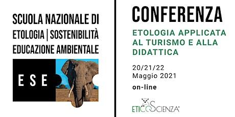 """Conferenza online """"Etologia applicata al turismo e alla didattica"""" biglietti"""
