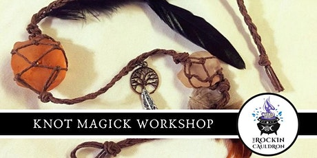KNOT MAGICK WORKSHOP tickets