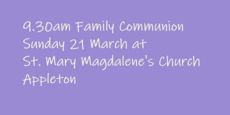9.30am Family Communion on Sunday 21 March tickets