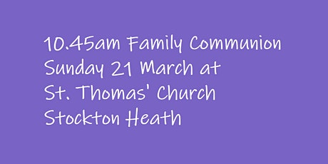 10.45am Family Communion on Sunday 21 March tickets