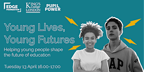 Young Lives, Young Futures - helping young to shape the future of education tickets