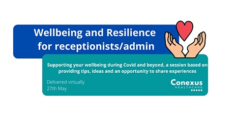 Wellbeing and personal resilience for receptionists/admin staff tickets