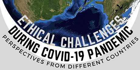 Ethical Challenges During COVID-19 Pandemic tickets