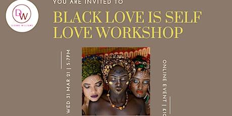 Black Love Is Self Love Workshop - International Women's Day Celebration tickets