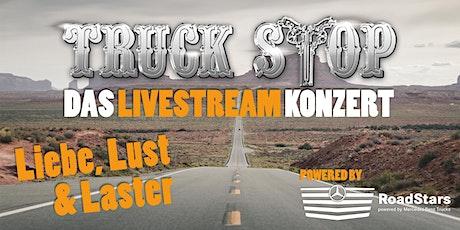 "Truck Stop präsentiert: ""Liebe, Lust & Laster Livestream"" Tickets"