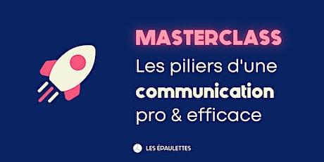 Masterclass - Les piliers d'une communication professionnelle efficace  billets