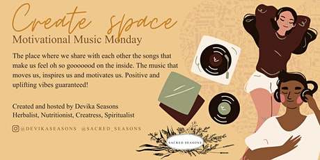 Create Space - Motivational Music Monday tickets
