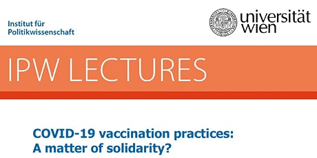 IPW Lecture: COVID-19 vaccination practices: A matter of solidarity? tickets