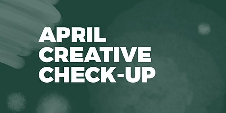 April Creative Check-Up: an online network for creatives tickets