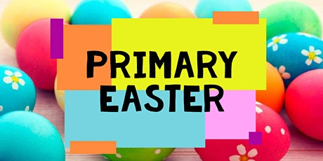 SLE Primary Kids Church Easter Eggstravaganza! - 28 March 2021,  8:45AM tickets