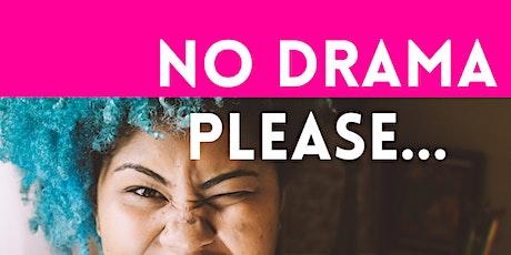"""""""NO Drama please"""" ... Wie Du aus Deiner gedanklichen Abwärtsspirale heraus Tickets"""