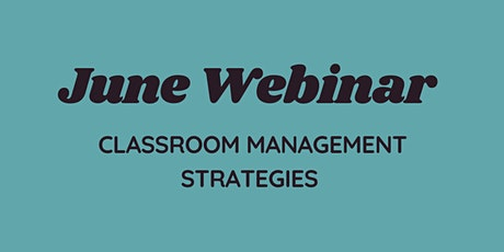 June Webinar - Classroom management strategies tickets