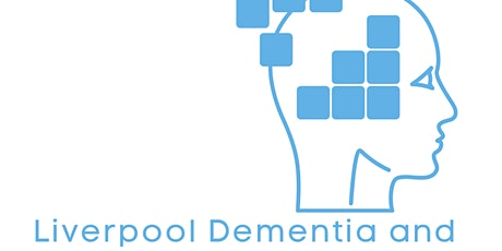 Liverpool Dementia & Ageing Research Forum May 2021 tickets