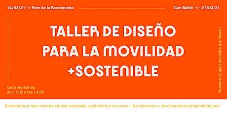 TALLER DE DISEÑO PARA LA MOVILIDAD SOSTENIBLE entradas