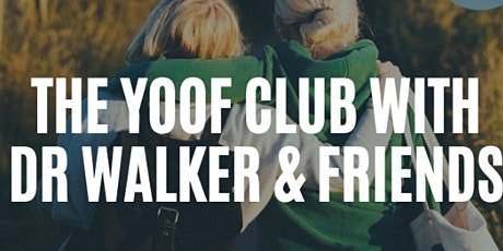 The Yoof Club with Dr Walker (Luffa Legend) and Friends tickets
