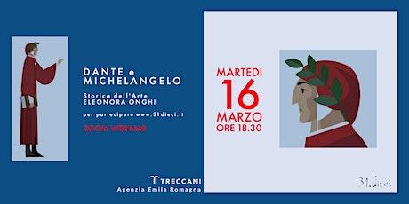DANTE E MICHELANGELO biglietti
