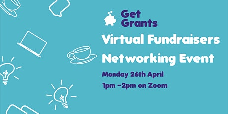 Get Grants: Virtual Fundraisers Networking Event tickets