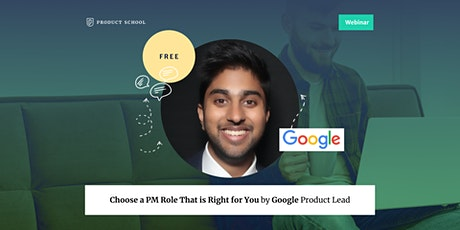 Webinar: Choose a PM Role That is Right for You by Google Product Lead tickets