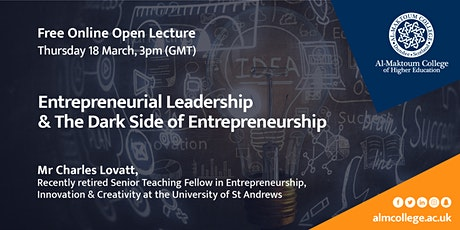 Entrepreneurial Leadership & The Dark Side of Entrepreneurship Open Lecture tickets