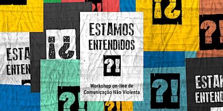 Estamos Entendidos?! - Workshop on-line de Comunicação Não Violenta bilhetes