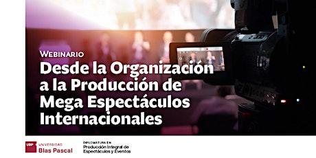 Webinario> Desde la Organización a la Producción de Mega Espectáculos tickets