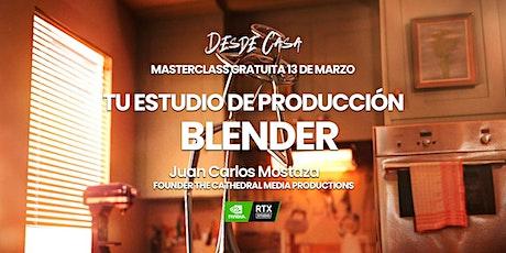 """Masterclass """"Tu estudio de Producción: Blender"""" – Juan Carlos Mostaza boletos"""