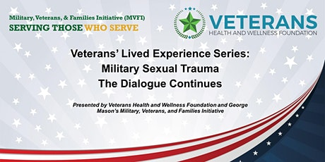 MVFI/VHWF Veterans' Lived Experience Series:  MST – The Dialogue Continues tickets