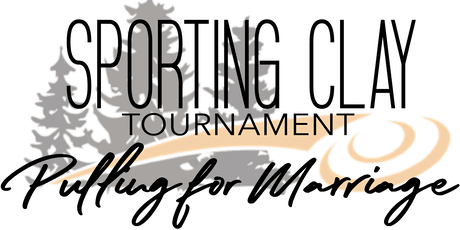 """Pulling for Marriage"" Sporting Clay Fundraiser - September 25, 2021 tickets"