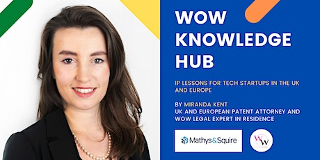 WoW Knowledge Hub - IP lessons for tech startups in the UK and Europe tickets