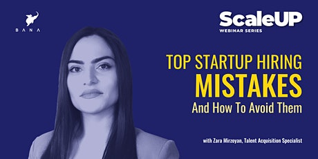 Top Startup Hiring Mistakes And How To Avoid Them tickets