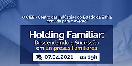HOLDING FAMILIAR:  Desvendando a Sucessão em Empresas Familiares ingressos