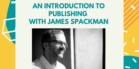 Introduction to publishing with James Spackman (The Publishing Conference) tickets