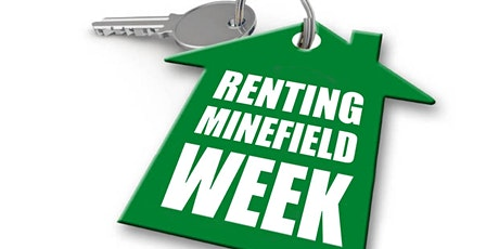 The Renting Minefield Week - Making it work for your tenant tickets