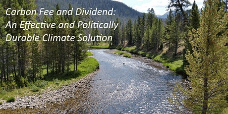 Carbon Fee and Dividend: An Effective, Durable Climate Solution tickets