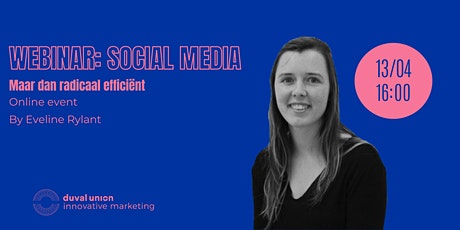 Webinar l Sociale Media, maar dan radicaal efficiënt tickets