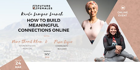How to build meaningful connections online | Future Females Kuala Lumpur tickets