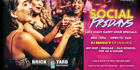 SOCIAL FRIDAYS @ BRICKYARD BOCA RATON Reggaeton, Reggae, Hip hop and Top40 tickets