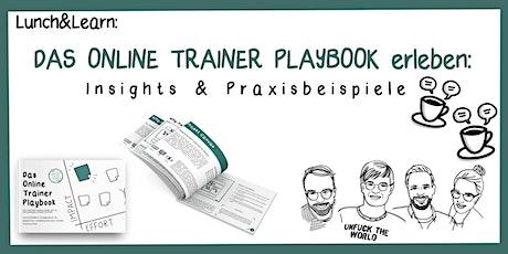 Lunch&Learn: DAS ONLINE TRAINER PLAYBOOK erleben: Insights, Praxisbeispiele Tickets