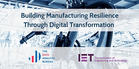 Building Manufacturing Resilience Through Digital Transformation tickets