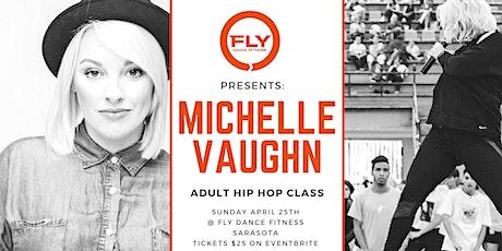 MICHELLE VAUGHN HIP HOP CLASS @ FLY DANCE FITNESS tickets