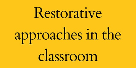 Restorative approaches in the classroom tickets