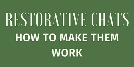 Restorative chats - How to make them work tickets