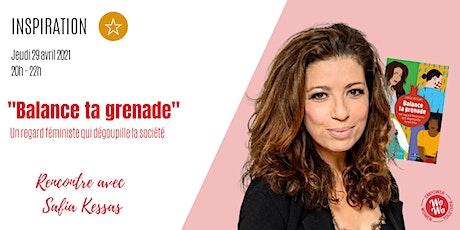 """Balance ta grenade"" - Rencontre avec Safia Kessas billets"