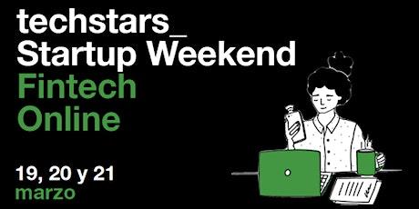 Techstars Startup Weekend Online Chihuahua Fintech 02/2021 biglietti