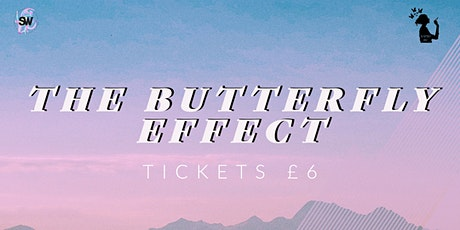 The Student Workshop Presents: The Butterfly Effect Tickets