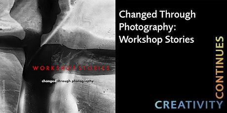 Changed Through Photography: Workshop Stories with Elizabeth Opalenik tickets